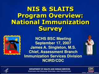 NIS & SLAITS  Program Overview: National Immunization Survey