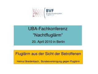 Flugl�rm aus der Sicht der Betroffenen Helmut Breidenbach,  Bundesvereinigung gegen Flugl�rm