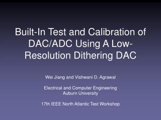 Built-In Test and Calibration of DAC/ADC Using A Low-Resolution Dithering DAC