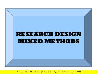 RESEARCH  DESIGN MIXED METHODS