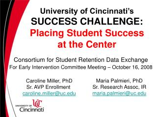 University of Cincinnati's SUCCESS CHALLENGE:  Placing Student Success  at the Center