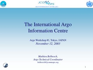 The International Argo Information Centre Argo Workshop #1, Tokyo, JAPAN November 12, 2003