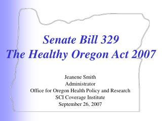 Senate Bill 329 The Healthy Oregon Act 2007