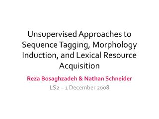 Reza Bosaghzadeh & Nathan Schneider LS2 ~ 1 December 2008
