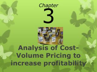 Analysis of Cost-Volume Pricing to increase profitability