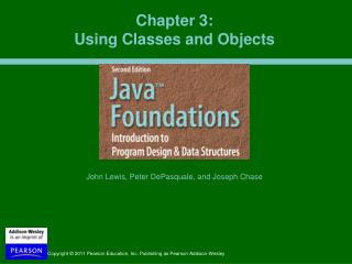 Chapter 3:  Using Classes and Objects
