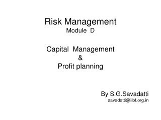Risk Management Module  D Capital  Management & Profit planning