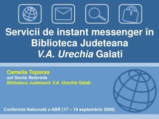 Servicii de instant messenger în Biblioteca Judeteana  V.A. Urechia  Galati
