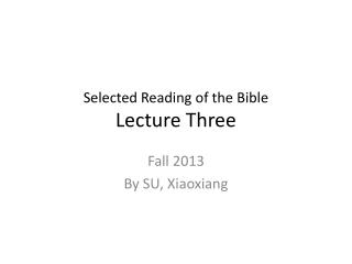 Selected Reading of the Bible Lecture Three