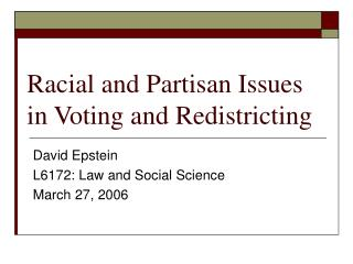 Racial and Partisan Issues in Voting and Redistricting