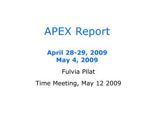 APEX Report April 28-29, 2009 May 4, 2009
