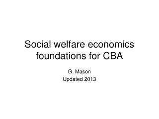 Social welfare economics foundations for CBA