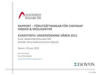 RAPPORT –  Förutsättningar för chefskap hinder & möjligheter Kvantitativ undersökning våren 2011