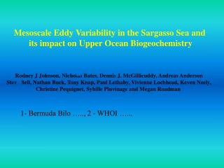 Mesoscale Eddy Variability in the Sargasso Sea and  its impact on Upper Ocean Biogeochemistry