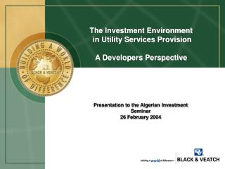 The Investment Environment  in Utility Services Provision A Developers Perspective