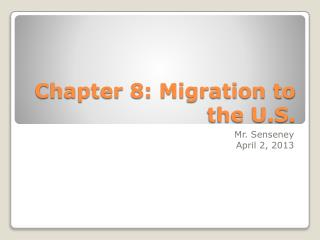 Chapter 8: Migration to the U.S.