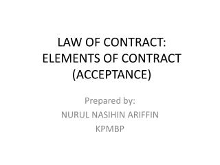 LAW OF CONTRACT: ELEMENTS OF CONTRACT (ACCEPTANCE)