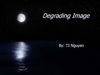 Degrading Image