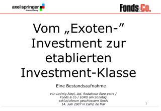 von Ludwig Riepl, Ltd. Redakteur Euro extra /  Fonds & Co / EURO am Sonntag