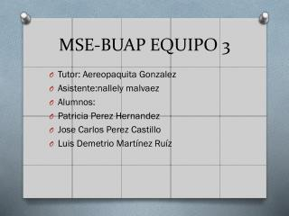 MSE-BUAP EQUIPO 3