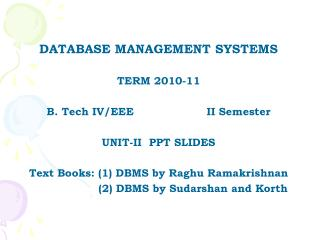 DATABASE MANAGEMENT SYSTEMS TERM 2010-11 B. Tech IV/EEE   		II Semester UNIT-II  PPT SLIDES