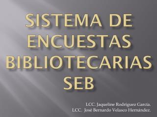 Sistema de Encuestas Bibliotecarias SEB