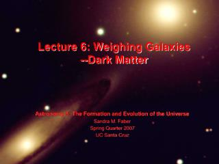 Lecture 6: Weighing Galaxies --Dark Matter