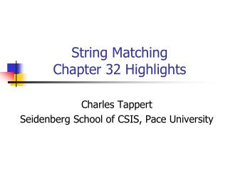 String Matching Chapter 32 Highlights