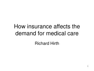 How insurance affects the demand for medical care