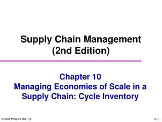 Chapter 10 Managing Economies of Scale in a Supply Chain: Cycle Inventory