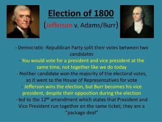 Election of 1800 ( Jefferson  v. Adams/Burr )