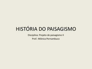 HIST�RIA DO PAISAGISMO