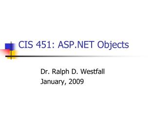 CIS 451: ASP.NET Objects