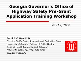 Georgia Governor s Office of Highway Safety Pre-Grant Application Training Workshop