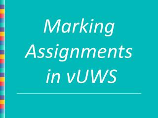 Marking Assignments  in vUWS