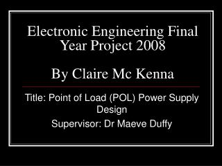 Electronic Engineering Final Year Project 2008 By Claire Mc Kenna