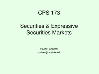 CPS 173 Securities & Expressive Securities Markets