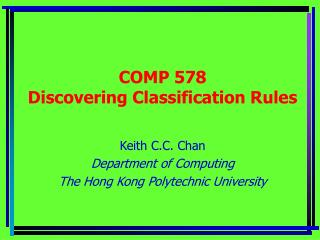 COMP  578 Discovering Classification Rules