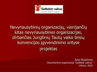 """Rasa Dičpetrienė Visuomeninė organizacija """"Gelbėkit vaikus"""" Vilnius, 2010"""