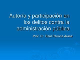 Autoría y participación en los delitos contra la administración pública
