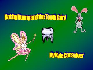 Bobby Bunny and the Tooth Fairy