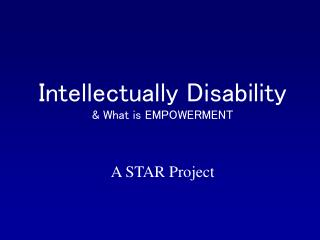 Intellectually Disability & What is EMPOWERMENT