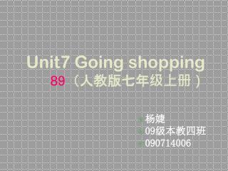 Unit 7  Going shopping 89 ( 人 教版七年级上册)