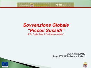 """Sovvenzione Globale """"Piccoli Sussidi"""" ( P.O. Puglia Asse III """"Inclusione sociale"""")"""