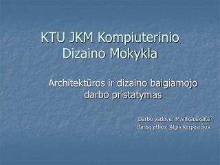 KTU JKM Kompiuterinio Dizaino Mokykla