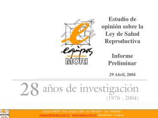 Estudio de opinión sobre la Ley de Salud Reproductiva Informe Preliminar 29 Abril, 2004