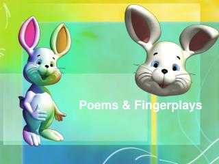 Poems & Fingerplays