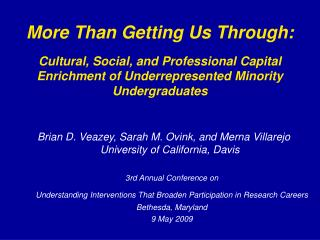 Brian D. Veazey, Sarah M. Ovink, and Merna Villarejo University of California, Davis