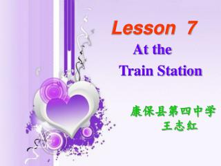 Lesson  7 At the       Train Station