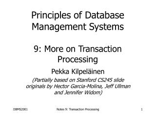 Principles of Database Management Systems 9: More on Transaction Processing